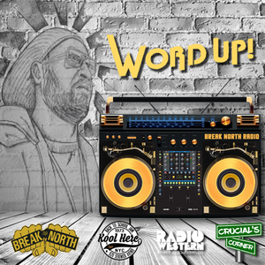 Word Up! - Break North Radio: The 4 Elements - DJ Hullewud