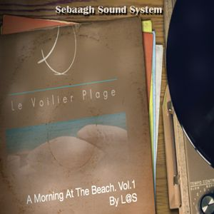 Le Voilier Plage Vol.1 A Morning At The Beach by L@S