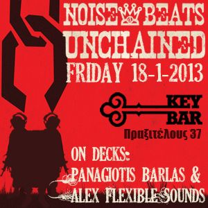 Friday 18/1/2013 @ Key Bar: Noise & Beats unchained! teaser-mix #1
