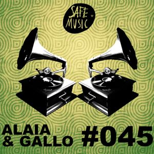 Podcast #045 by: Alaia & Gallo