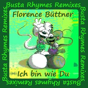 "Florence Büttner ""Ich bin wie Du"" (Busta Rhymes Remixes) CD-Maxi Single"