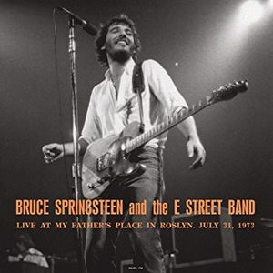 BRUCE SPRINGSTEEN -  MY FATHER'S PLACE ROSLYN, NY  JULY 31, 1973 FM