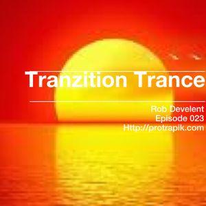 Tranzition Trance - Episode 023 - Rob Develent