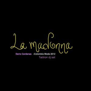 LaMadonnaPro-Dario Cardenas Colombiamoda - Tatitronset