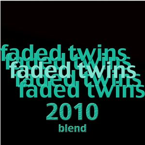 FADED 2010 BLEND (part 2)