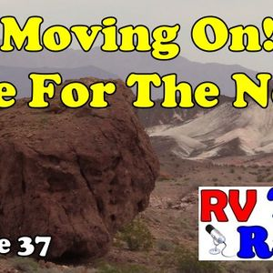 Moving On, Live For The Now. How Las Vegas Has Changed | RV Life | RV Talk Radio Ep.37