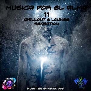 Musica por el Alma 11 - Chillout & Lounge Sensation - DjSet by BarbaBlues