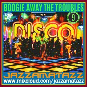 BOOGIE AWAY THE TROUBLES 9= Parliament Funkadelic, Gap Band, Lipps Inc, Gloria Gaynor, Gibson Bros..
