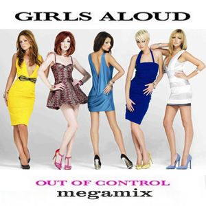 Girls Aloud - Out Of Control MEGAmix