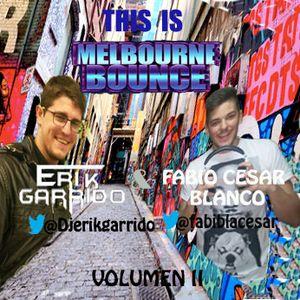 "Erik Garrido & Fabio Cesar Blanco Presents ""THIS IS MELBOURNE BOUNCE"" 2015"