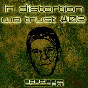 species Kai - In distortion we trust #02