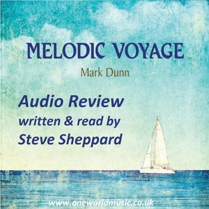 Audio Review for Mark Dunn and Melodic Voyage