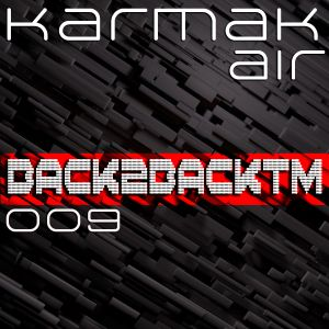 Karmak Air Podcast 009 with Back2BackTM