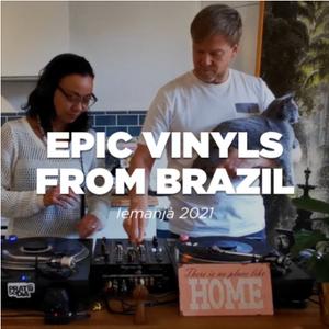 Epic Vinyls from Brazil • 100% Vinyl Set Brazilian Iemanjá Special 2021 • Le Mellotron
