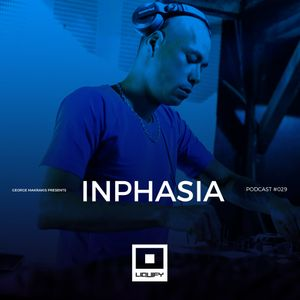 Liquify Podcast 029 with Inphasia
