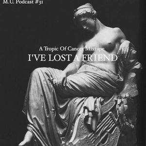 Tropic of Cancer - M.U. Podcast #31 (December 2011)