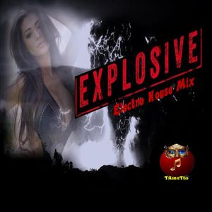 EXPLOSIV (TAmaTto 2016 Electro House Mix)