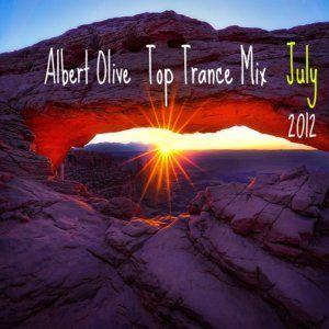 Albert Olive - Top Trance Mix July 2012