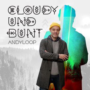 CLOUDY und BUNT