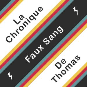 La chronique de Thomas épisode 2