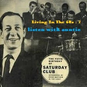 Living In The Sixties ; 7  Listen With Auntie
