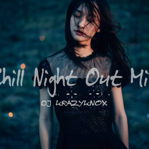 Chill Night Out Mix - EP1