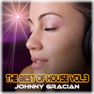 JOHNNY GRACIAN - The Best Of House Vol.3