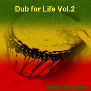 Some1 - Dub for Life Vol.2 (June 2011)