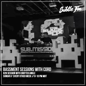 CORD - Bassment Sessions On Subtle.FM with Drifter Angle [01.06.2019] [070]