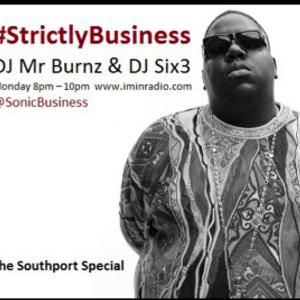 #StrictlyBusiness With DJ Mr Burnz & Six3 18/05/15