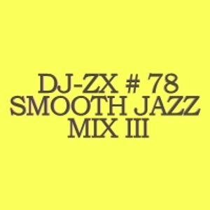 DJ ZX # 78 SMOOTH JAZZ MIX III