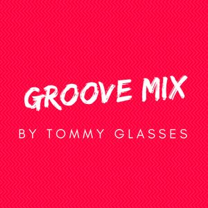 Tommy Glasses - Groove Mix N°1 (06/06/2017)