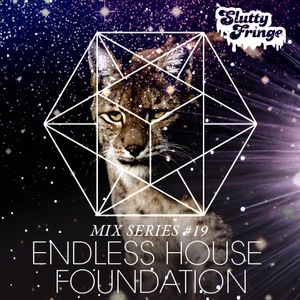 Slutty Fringe Mix Series #19 Endless House Foundation