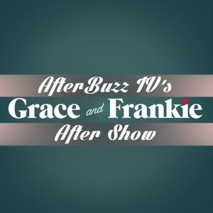 Grace And Frankie S:2   The Bender; The Party E:11 & E:12   AfterBuzz TV AfterShow