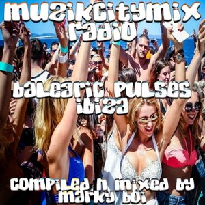 Marky Boi - Muzikcitymix Radio - Balearic Pulses Ibiza