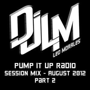DJLM - Pump It Up Radio Session Mix (Aug. 2012)