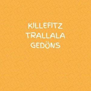 Killefitz Trallala Gedöns