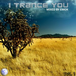 I Trance You Vol.  1 - Mixed By EMOX