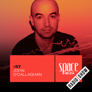 John O'Callaghan at Clandestin pres. Full On Ibiza - July 2015 - Space Ibiza Radio Show #57
