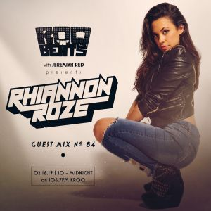 ROQ N BEATS with JEREMIAH RED 2.16.19 - GUEST MIX: RHIANNON ROZE