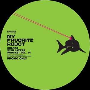 My Favorite Robot // Sharks with Lazers vol. 14 // April 2013