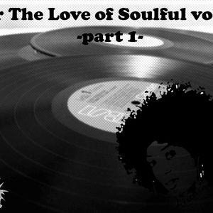 For The Love of Soulful vol. 8 -part 1-