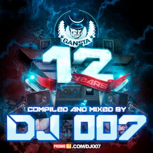 DJ 007 - GANSTA 12 YEARS MIX