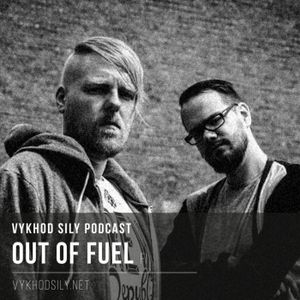 Vykhod Sily Podcast - Out Of Fuel Guest Mix