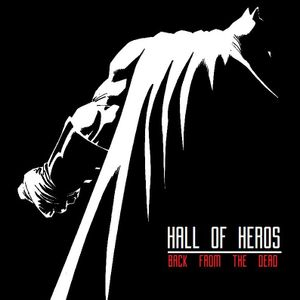 """Hall Of Heros """"Back From The Dead"""""""