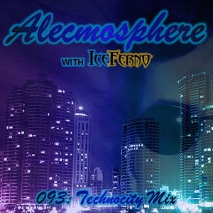 Alecmosphere 093: Technocity Mix with Iceferno