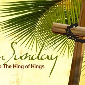 Palm Sunday: The Great Reversal –  What Kind of King?