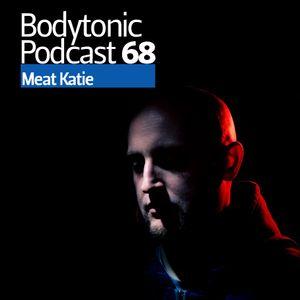 Bodytonic Podcast 068 : Meat Katie