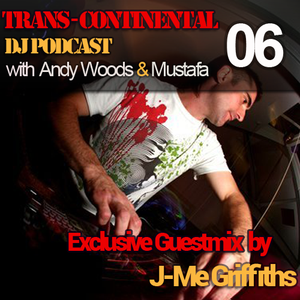 Trans - Continental Podcast - 'J-Me Griffiths' Special Guestmix