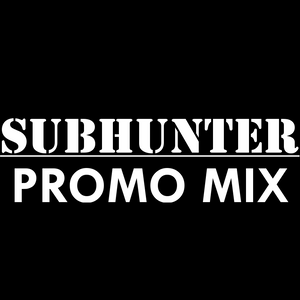 SUBHUNTER - #1 Promo mix